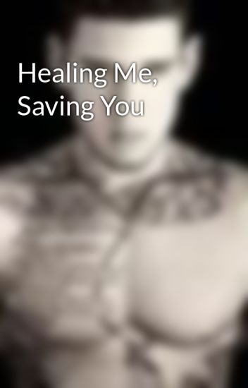 Healing Me, Saving You
