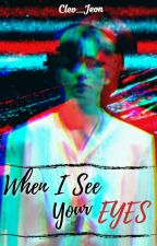 When I See Your Eyes by Cleo_Jeon