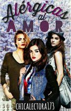 ¡Alérgicas Al AMOR! by chicalectora173
