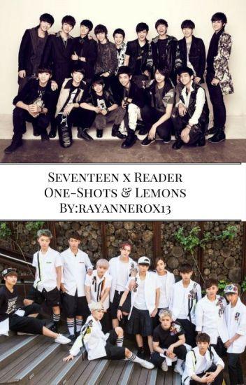 Seventeen x Reader One-Shots and Lemons - rayannerox13 - Wattpad