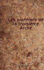 Les pionniers de la troisième Arche by Deret89