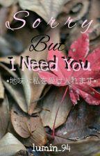 Sorry But I Need U by lumin94