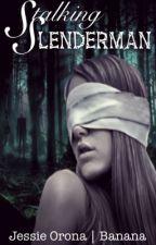 Stalking Slenderman [MAJOR EDITING] by Banana_Rainbow