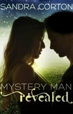 Mystery Man Revealed (Now Published so sample only) by SandraCorton