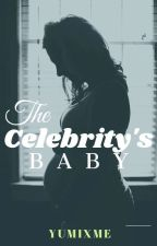 The Celebrity's Baby by yumixme