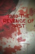 1980-THE REVENGE OF PAST by NabilandAbdullah