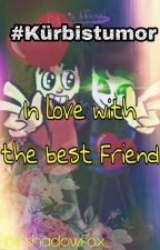 "Kürbistumor ""In love with the best friend"" by shadowFox_"