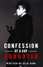 Confession of a Gay Gangster by ellesugi