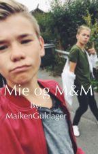 Mie og M&M by MaikenGuldager