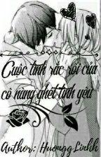 Cuộc tình rắc rối của cô nàng ghét tình yêu by linhkiu204