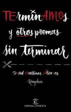 TErminAMOs y otros poemas sin terminar - David Martínez Álvarez (Rayden) by Maidenight12