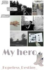 My hero  by _Hopeless_Destiny_