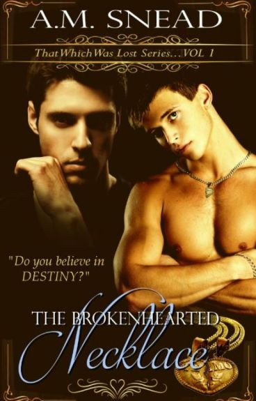 The Brokenhearted Necklace (That Which Was Lost series - Vol. 1)