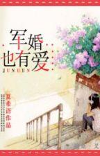 [NT] Quân hôn cũng có yêu - Hạ Hi Ngữ. by ryudeathxxx