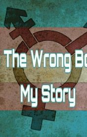 The Wrong Body | My Transgender Story by QuinnBeMe