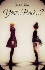 Your..Back..? (Cielois Fanfic) by Bluebells_killme