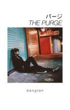 THE PURGE → BTS by SOCKMIN