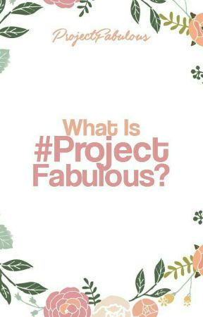 What Is #ProjectFabulous?  by ProjectFabulous