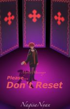 Please... Don't Reset (Seven x Reader) by _MelonP_