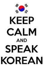 Keep Calm And Speak Korean by Jeon_KrisJoy
