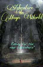 Adventure In Magic World book 1 by Christine3099