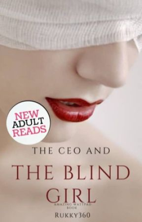 THE CEO AND THE BLIND GIRL  (NEW EDITION) by Rukky360
