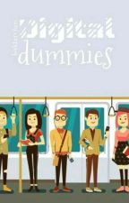 Digital Dummies by Bakterchen