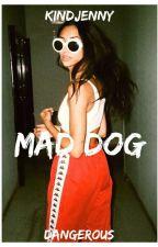 Mad dog|Бешеная собака. by KindJenny