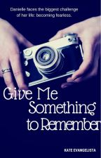 Give Me Something to Remember by kateva11