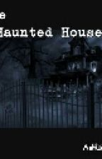The Haunted House  by Ashwera_Hasann