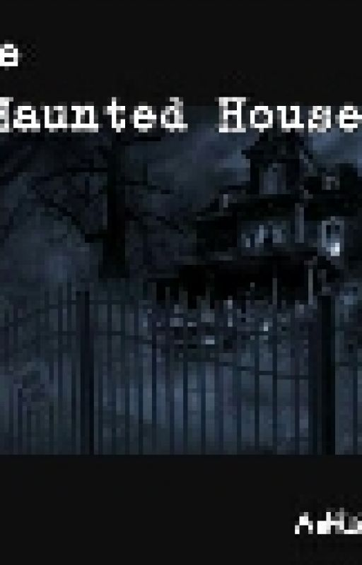 The Haunted House  by Ashwera_Hasann