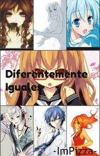 Diferentemente Iguales by -ImPizza-