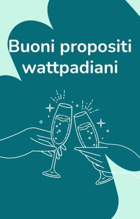 Promesse dai Wattpadiani per l'anno nuovo by AmbassadorsITA
