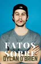 Fatos sobre Dylan O'brien  by t_unknown