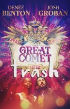 Natasha Trash, Pierre Trash, and the Great Comet of 1812 Trash by positivelyhamilton