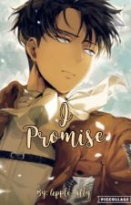 I Promise <Levi x Reader> by Apple_Ally