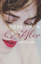 FORBIDDEN: AFTER #3  √ by Bookishe