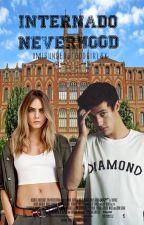~Internado Neverhood~ by XMisunderstoodGirlsX