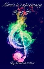 Music is expectancy of my life by fabiola310801