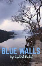 BLUE WALLS by syahirahrashid