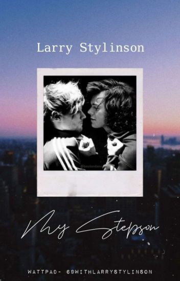 Larry Stylinson - My Stepson
