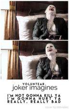 Joker Imagines [ Finished ] by Voluntear