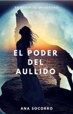 El Poder Del Aullido by AnaCristinaSocorro