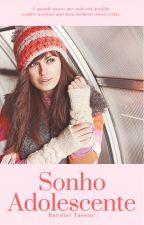 Sonho Adolescente by AutoraKahTassoni