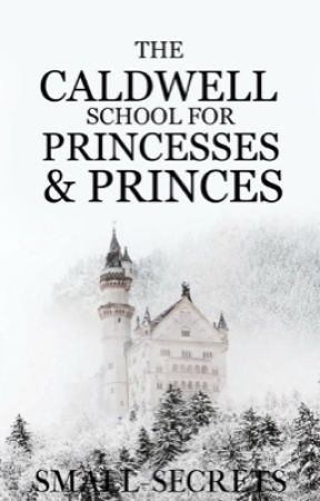The Caldwell School for Princesses and Princes by small-secrets
