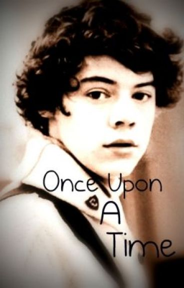 Once Upon A Time (Harry Styles One Shot) by vfc1map1D