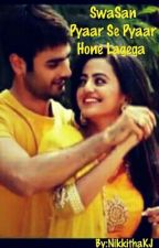 SwaSan - Pyaar Se Pyaar Hone Lagega (Completed) #NewAuthorsAwards by NikkithaKJ