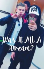 Was It All A Dream? by GunnarsenTwins
