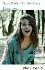 Sara Pride - To Nie Ten / Huncwoci by BlackRosePL