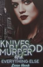 Knives, Blood, Murder and Everything else... by stargazer676